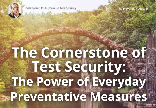 The Cornerstone of Test Security: The Power of Everyday Preventative Measures - The Lockbox