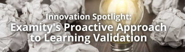 Innovation Spotlight: Examity's Proactive Approach to Learning Validation - The Lockbox
