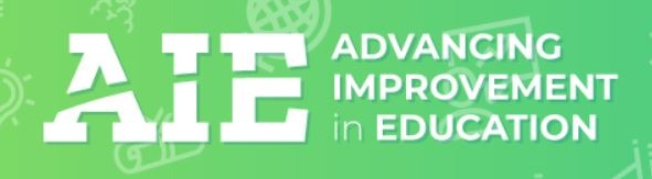 AIE: The Advancing Improvement in Education Conference