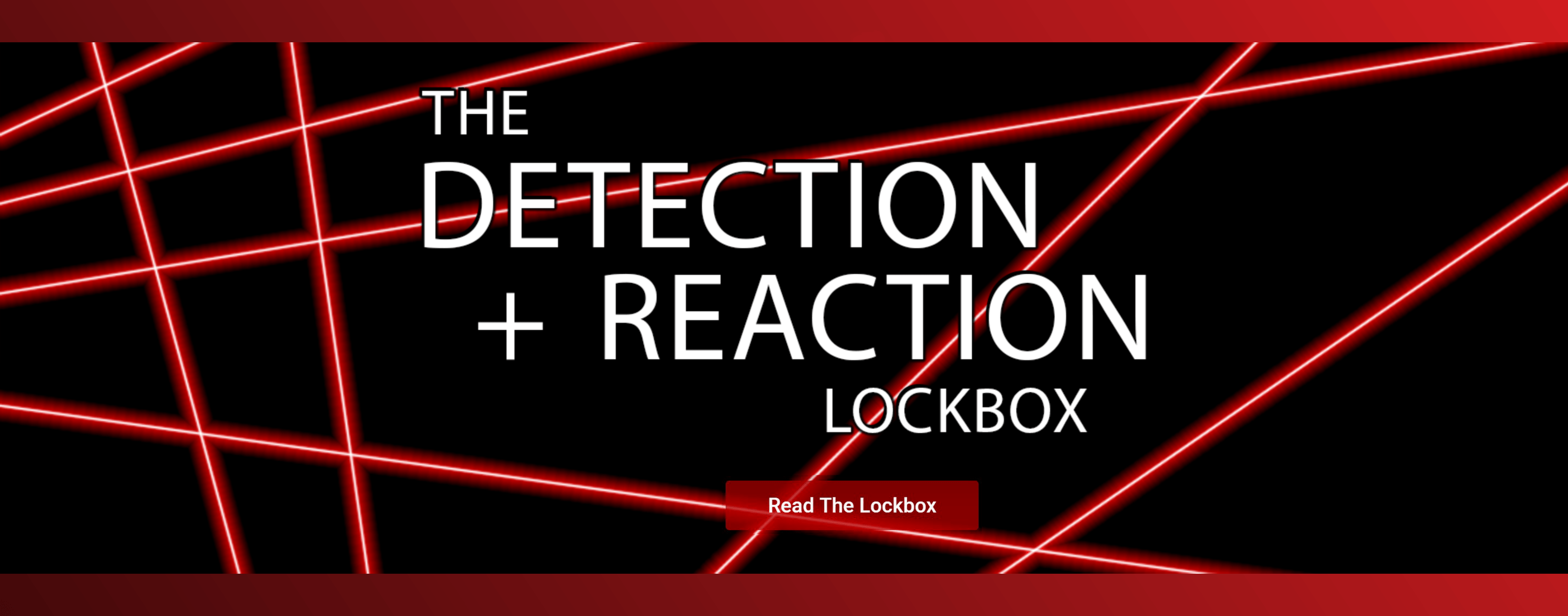 The Detection + Reaction Lockbox - Fall 2019