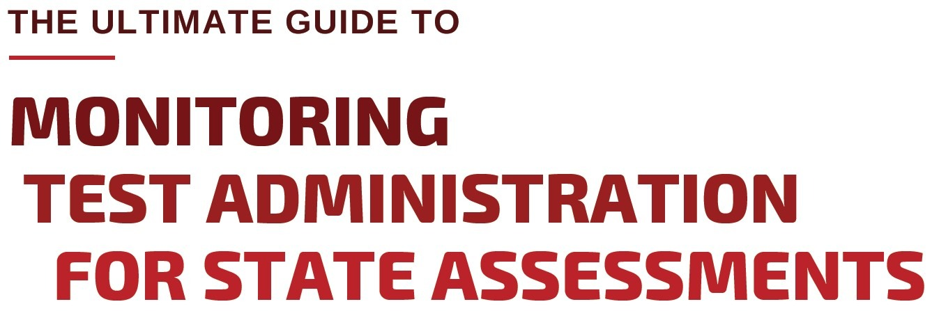 PART 2 Ultimate Guide to Monitoring Test Administration for State Assessments
